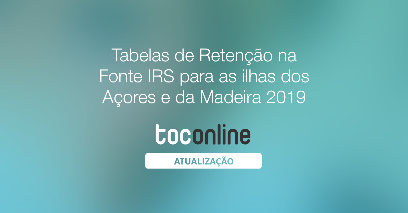 Post tabelas retencao irs ilhas 2019